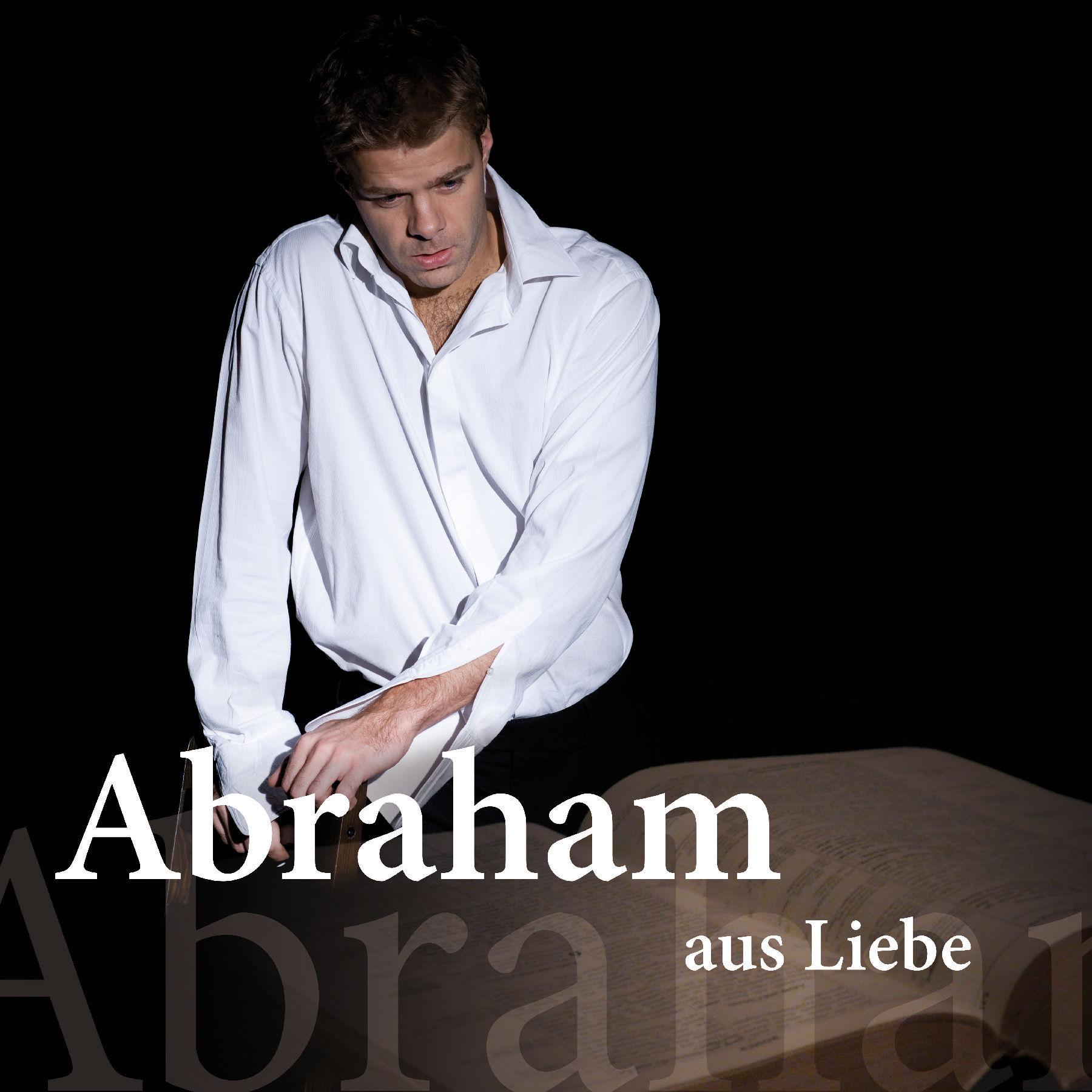 """Benjamin Stoll in """"Abraham aus Liebe"""""""