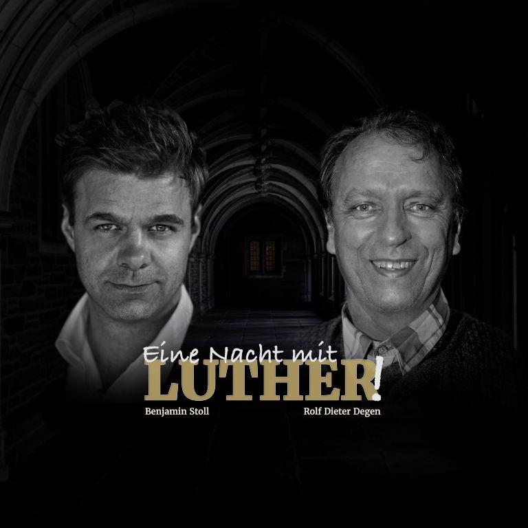 »Eine Nacht mit Luther« – Zwei-Mann-Theater mit Benjamin Stoll und Rolf Dieter Degen
